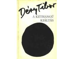Déry Tibor: A kéthangú kiáltás 590Ft Antikvár könyvek