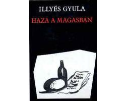 Illyés Gyula: Haza a magasban 590Ft Antikvár könyvek