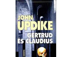 John Updike: Gertrud és Claudius 590Ft Antikvár könyvek