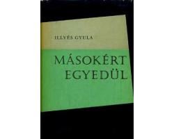 Illyés Gyula: Másokért egyedül 590Ft Antikvár könyvek