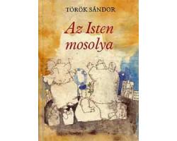 Török Sándor: Az isten mosolya 590Ft Antikvár könyvek