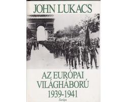 John Lukács: Az európai világháború 1939-1941 3900Ft Antikvár könyvek