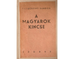 Karácsony Sándor: A magyarok kincse ( DEDIKÁLT ) 3000Ft Antikvár könyvek