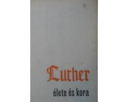 Luther élete és kora 590Ft Antikvár könyvek