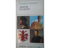 Sommerset Maugham: Akkor és most 390Ft Antikvár könyvek