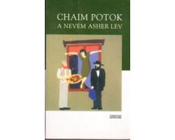 Chaim Potok: A nevem Asher Lev 890Ft Antikvár könyvek