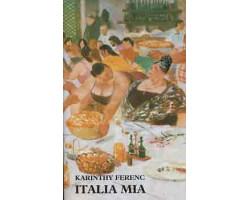 Karinthy Ferenc: Italia mia 590Ft Antikvár könyvek