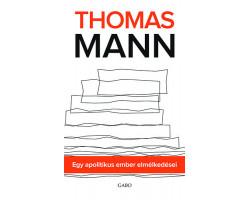 Thomas Mann: Egy apolitikus ember elmélkedései 990Ft Antikvár könyvek