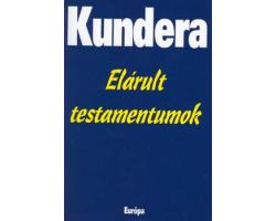 Milan Kundera: Elárult testamentumok 590Ft Antikvár könyvek