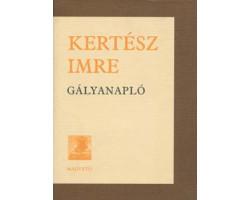 Kertész Imre: Gályanapló 590Ft Antikvár könyvek