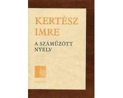 Kertész Imre: A száműzött nyelv 590Ft Antikvár könyvek