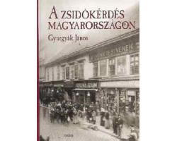 Gyurgyák János: A zsidókérdés Magyarországon 2900Ft Antikvár könyvek