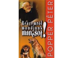 Popper Péter: Részemről mondjunk mancsot 790Ft Antikvár könyvek