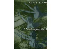 Térey János: A Nibelung-lakópark 1900Ft Antikvár könyvek