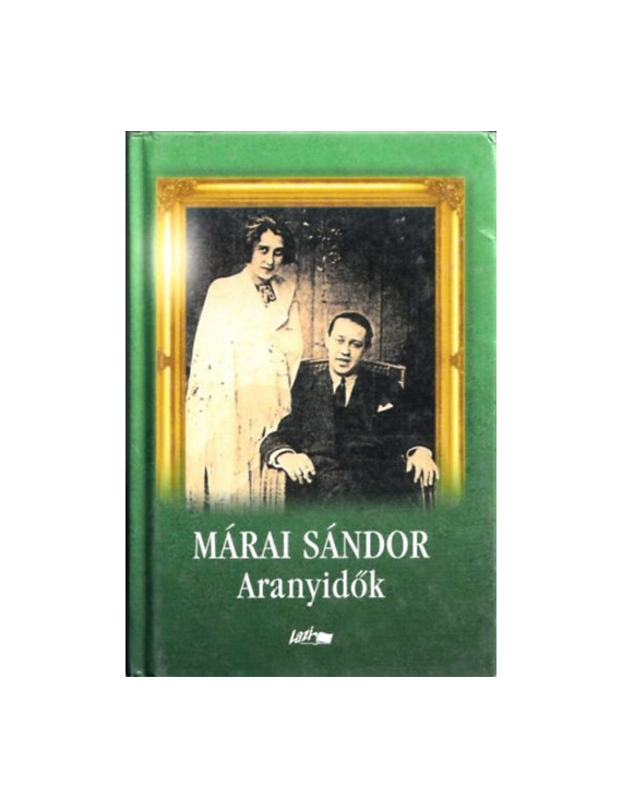 Márai Sándor: Aranyidők 590Ft Antikvár könyvek